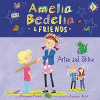 Amelia Bedelia & Friends #3: Amelia Bedelia & Friends Arise and Shine Una - Herman Parish