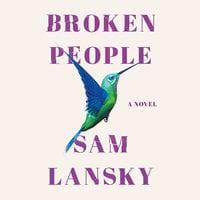 Broken People: A Novel - Sam Lansky