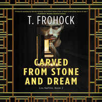 Carved from Stone and Dream: A Los Nefilim Novel - T. Frohock