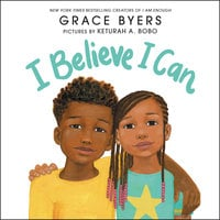 I Believe I Can - Grace Byers