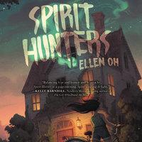Spirit Hunters - Ellen Oh