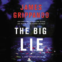 The Big Lie: A Jack Swyteck Novel - James Grippando