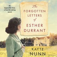 The Forgotten Letters of Esther Durrant: A Novel - Kayte Nunn