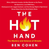 The Hot Hand: The Mystery and Science of Streaks - Ben Cohen