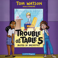 Trouble at Table 5 #2: Busted by Breakfast - Tom Watson