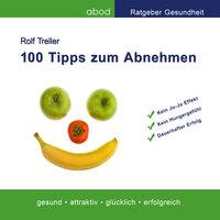 100 Tipps zum Abnehmen - Rolf Treller
