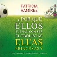 ¿Por qué ellos sueñan con ser futbolistas y ellas princesas? - Patricia Ramírez