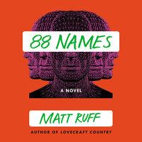 88 Names - Matt Ruff