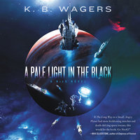 A Pale Light in the Black - K. B. Wagers