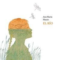 El río - Ana María Matute