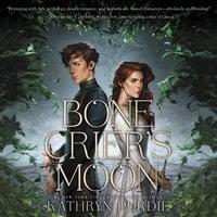Bone Crier's Moon - Kathryn Purdie