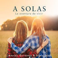 A solas - Araceli Gutiérrez y Silvia Díez