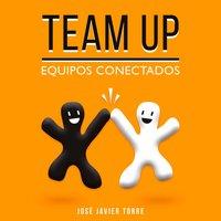 Team up - José Javier Torre Ruíz, José Javier Torre