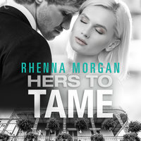 Hers to Tame - Rhenna Morgan