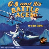 G-8 and His Battle Aces #1: The Bat Staffel - Robert Jasper Hogan