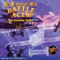 G-8 and His Battle Aces #8: The Invisible Staffel - Robert Jasper Hogan