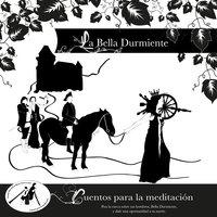 Cuentos para la meditación - La bella durmiente - Wilhelm Grimm, Jakob Grimm, Tommi Horwath