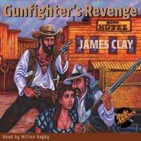 Gunfighter's Revenge by James Clay - James Clay