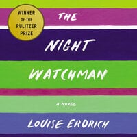 The Night Watchman - Louise Erdrich