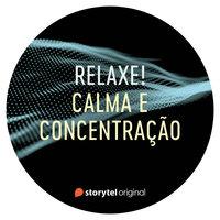 Calma e concentração - Storytel Original