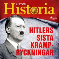 Hitlers sista krampryckningar - Allt Om Historia