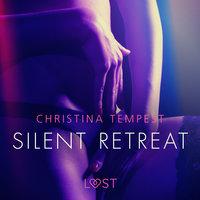 Silent Retreat - erotisk novell - Christina Tempest