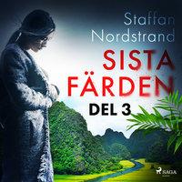 Sista färden - del 3 - Staffan Nordstrand