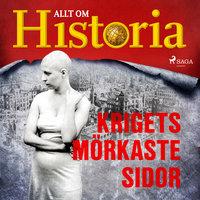 Krigets mörkaste sidor - Allt om Historia