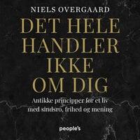 Det hele handler ikke om dig - Niels Overgaard