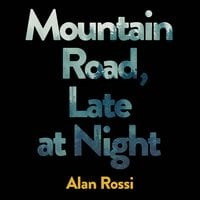 Mountain Road, Late at Night - Alan Rossi