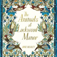 The Animals at Lockwood Manor - Jane Healey
