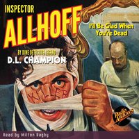 Inspector Allhoff – I'll Be Glad When You're Dead - D. L. Champion
