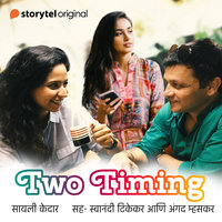 Two Timing - Sayali Kulkarni, Sayali Kedar
