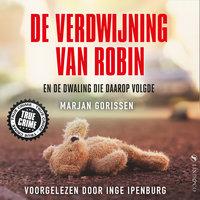 De verdwijning van Robin - Marjan Gorissen