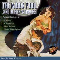 The Moon Pool and Other Wonders - Abraham Merritt