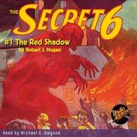 The Secret 6 #1 The Red Shadow - Robert Jasper Hogan