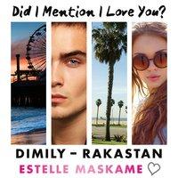 DIMILY - Rakastan : Did I Mention I Love You? - Estelle Maskame