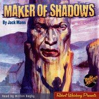 Maker of Shadows - Jack Mann