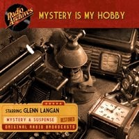 Mystery is My Hobby - Mutual Broadcasting System