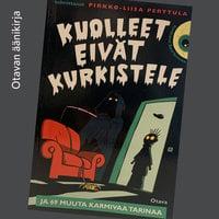 Kuolleet eivät kurkistele ja 69 muuta karmivaa tarinaa - Pirkko-Liisa Perttula