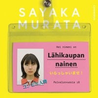 Lähikaupan nainen - Sayaka Murata