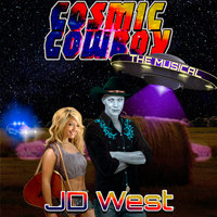 Cosmic Cowboy: The Musical - JD West