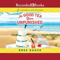 No Good Tea Goes Unpunished - Bree Baker