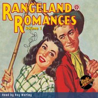 Rangeland Romances, Volume 1 - Various Authors