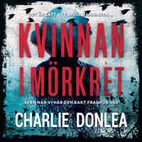 Kvinnan i mörkret - Charlie Donlea