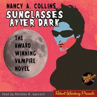 Sunglasses After Dark - Nancy A. Collins