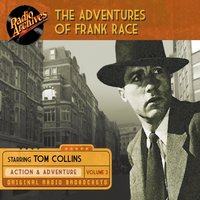 The Adventures of Frank Race, Volume 3 - Bruce Eells Productions