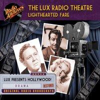 The Lux Radio Theatre: Lighthearted Fare - Sanford Barnett