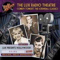 The Lux Radio Theatre, Comedy Tonight Screwball Classics