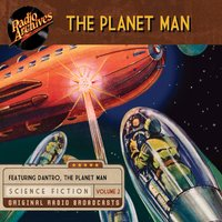 The Planet Man, Volume 2 - Palladium Radio Productions